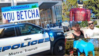 Minnesota is NOT HAPPY | Minneapolis POLICE | Mall of America | Gay Pride Fail | Bemidji